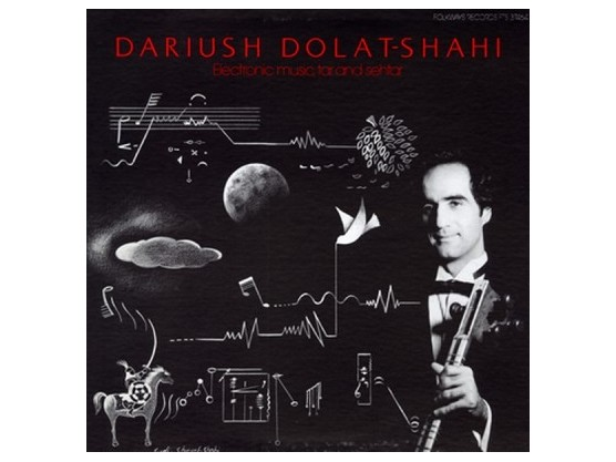 "Dariush Dolat-Shahi ‎""Electronic Music, Tar And Sehtar"" cover"