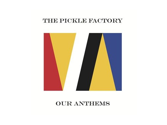 "The Pickle Factory ""Our Anthems"" cover"
