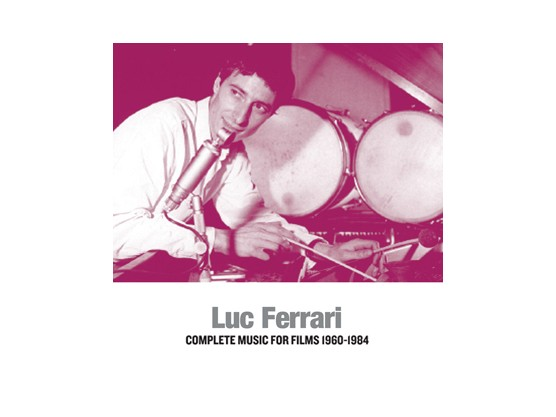 "Luc Ferrari ‎""Complete Music For Films 1960-1984"" cover"