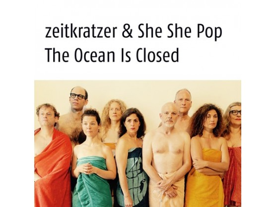 "Zeitkratzer, She She Pop ‎""The Ocean Is Closed"" cover"