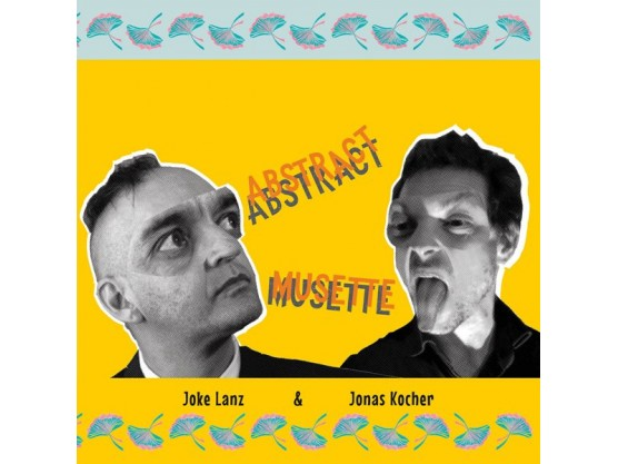 "Joke Lanz, Jonas Kocher ""Abstract Musette"" Cov"