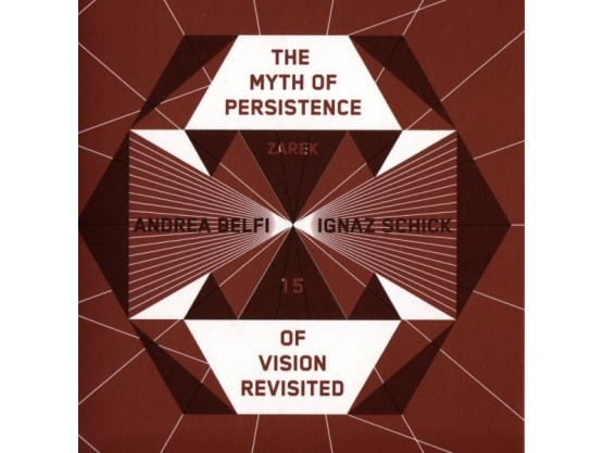 """Andrea Belfi, Ignaz Schick """"The Myth Of Persistence Of Vision Revisited"""" cover"""