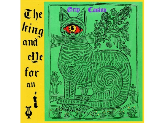 """Grip Casino """"The King And Eye For An I"""" Cov"""