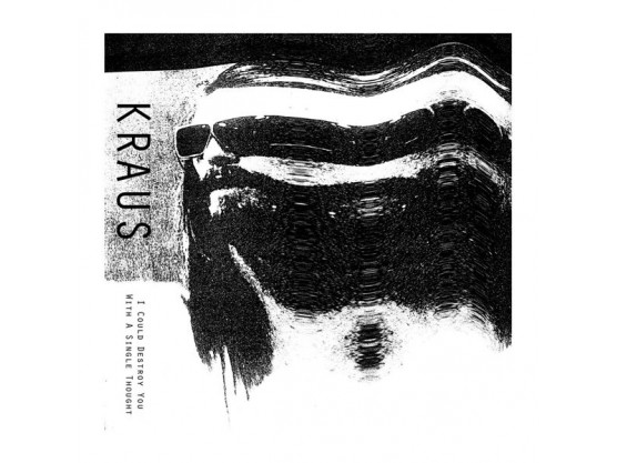 """Kraus """"I Could Destroy You With A Single Thought"""" cover"""