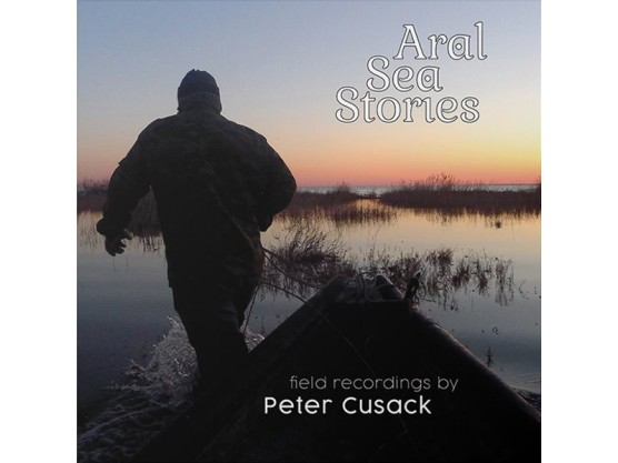 "Peter Cusack ""Aral Sea Stories And The River Naryn"" Cov"